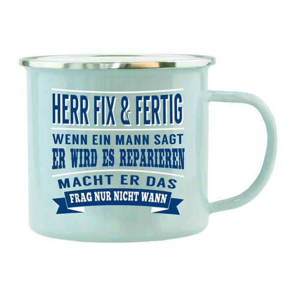 Spruchtasse / Henkeltasse mit Spruch Herr Fix & Fertig ..., frag nur nicht wann. Geschenk für Handwerker und Männer.