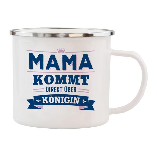 Emaille Becher Spruchtasse für Mütter - Tasse für Mama / Königin.