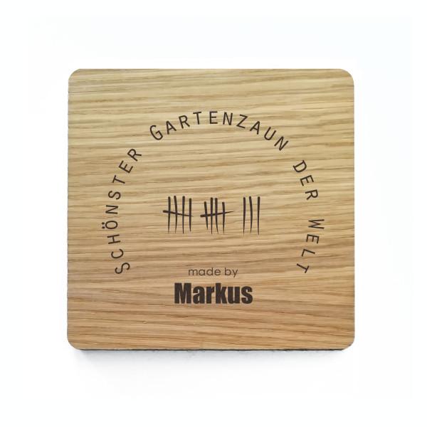 Glasuntersetzer aus Eichenholz mit Filzboden + persönlicher Namensgravur und Layout SCHÖNSTER GARTENZAUN. Bierdeckel mit lustiger Gravur.